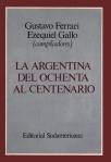 la-argentina-del-ochenta-al-centenario