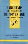 Le-Goff-Jacques-Marchands-Et-Banquiers-Du-Moyen-Age-Que-Sais-Je-699-Livre-687517860_ML