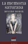 libro_la-memoria-saturada-regine-robin_MLA-O-3422541097_112012