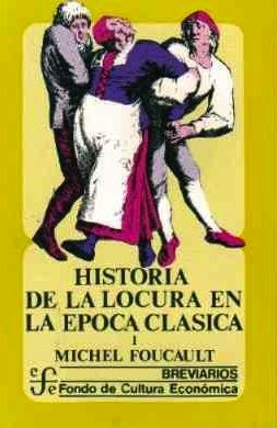 historia de la locura en la poca cl sica 1961 teor a On historia de la epoca clasica