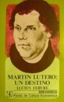 martin-lutero-un-destino-lucien-febvre_MLA-O-4315850425_052013